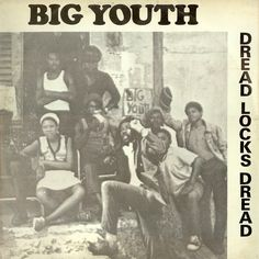BIG YOUTH - Dread Locks Dread ℗ 1975, Klik Records/Roots Music International Cd Cover, Cover Art, Album Covers, Dub Music, Reggae Music, Big Youth, Ska Punk, Reggae Artists, Dancehall Reggae