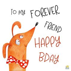 Cute happy birthday image with illustration of a dog. Birthday Wishes Sms, Birthday Wishes For Myself, Birthday Blessings, Happy Birthday Messages, Birthday Quotes, Happy Birthday Forever Friend, Cute Happy Birthday Images, Birthday Emoticons, Happy Mothers Day Wishes