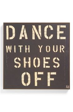 dance with your shoes off!