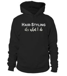"""# Hair Styling: It's What I Do T-Shirt .  Special Offer, not available in shops      Comes in a variety of styles and colours      Buy yours now before it is too late!      Secured payment via Visa / Mastercard / Amex / PayPal      How to place an order            Choose the model from the drop-down menu      Click on """"Buy it now""""      Choose the size and the quantity      Add your delivery address and bank details      And that's it!      Tags: Gift Shirt for Makeup Artist, Hair Color…"""
