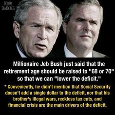 Bush: Retirement age should be phased in to '68 or 70' http://thehill.com/blogs/ballot-box/gop-primaries/243556-bush-retirement-age-should-be-68-or-70 …| Yep, go ahead and vote this nut for president; and he's seemingly the best out of the bunch of what 25 or so now? Hope you love working!