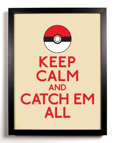 Keep Calm and Catch Em All (Poke Ball) 8 x 10 Print Buy 2 Get 1 FREE Keep Calm and Carry On Keep Calm Art Keep Calm Posters Pokemon. $8.99, via Etsy. // big boys room