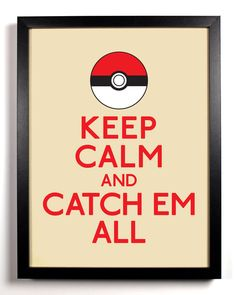 Keep Calm and Catch Em All (Poke Ball) 8 x 10 Print Buy 2 Get 1 FREE Keep Calm and Carry On Keep Calm Art Keep Calm Posters Pokemon. $8.99, via Etsy. // big boys room