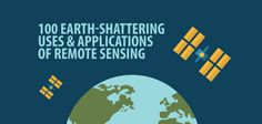 100 Remote Sensing Applications and Uses