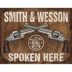 Smith & Wesson S&W Spoken Here Guns Pistols Distressed Retro Vintage Tin Sign