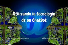 Utilizando la tecnología de un ChatBot. El ChatBot nos posibilidad una forma de comunicación que parece sacada de la ciencia ficción mas futurista pero que tenemos mas cerca de lo que pensamos.