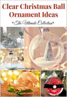 Clear Ball Christmas Ornament Ideas... The most beautiful and unique ideas all in one place!