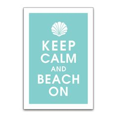 Items similar to Keep Calm and BEACH ON (Seashell) Poster (Featured in Parisian Blue) Buy 3 and get 1 FREE keep calm art keep calm print on Etsy Keep Calm Posters, Keep Calm Quotes, Emoji Quotes, Funny Quotes, Emoji Sayings, I Love The Beach, My Love, Beach Words, Keep Calm Signs