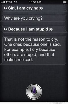 I cry because others are stupid and that makes me sad