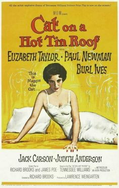 Cat on a Hot Tin Roof (1958) - Written & directed by Richard Brooks - Based on the play by Tennessee Williams - With Elizabeth Taylor & Paul Newman