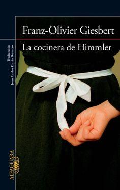La cocinera de Himmler, de Franz-Olivier Giesbert - Editorial: Alfaguara - Signatura: N GIE coc - Código de barras: 3288649