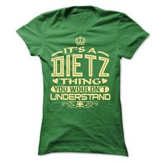 IT IS DIETZ THING AWESOME SHIRT #name #DIETZ #gift #ideas #Popular #Everything #Videos #Shop #Animals #pets #Architecture #Art #Cars #motorcycles #Celebrities #DIY #crafts #Design #Education #Entertainment #Food #drink #Gardening #Geek #Hair #beauty #Health #fitness #History #Holidays #events #Home decor #Humor #Illustrations #posters #Kids #parenting #Men #Outdoors #Photography #Products #Quotes #Science #nature #Sports #Tattoos #Technology #Travel #Weddings #Women