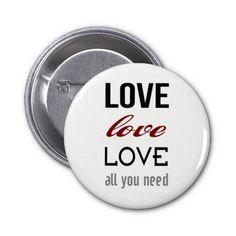 Love Is All You Need Button #love  #button