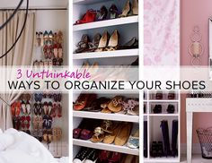 3 unthinkable ways to organize your shoes