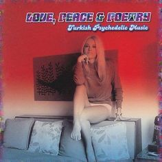 Various - Love, Peace & Poetry: Turkish Psychedelic Music