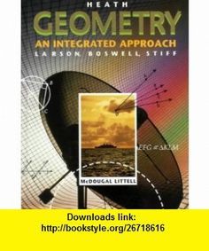 Heath Geometry An Integrated Approach (9780669455304) Roland E. Larson, Laurie Boswell, Lee Stiff , ISBN-10: 066945530X  , ISBN-13: 978-0669455304 ,  , tutorials , pdf , ebook , torrent , downloads , rapidshare , filesonic , hotfile , megaupload , fileserve