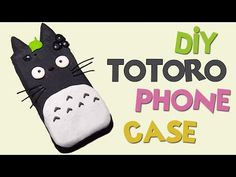 DIY   Totoro Iphone case   Make your own Phone Case! - YouTube