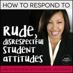 How to respond to rude, disrespectful student attitudes - The Cornerstone For Teachers