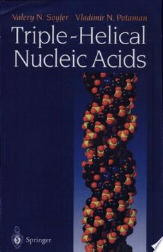 Triple-Helical Nucleic Acids PDF By:Valery N. Soyfer,Vladimir N. Potaman Published on 1996 by Springer Science & Business Media The ability . Molecular Genetics, Nucleic Acid, Gene Expression, In Vivo, Physical Properties, Biotechnology, Free Books, Dna, Amanda