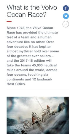 The Volvo Ocean Race is often described as the longest and toughest professional sporting event in the world, sailing's toughest team challenge and one of the sport's Big Three events, alongside  the Olympics and America's Cup. VolvoOceanRace.com