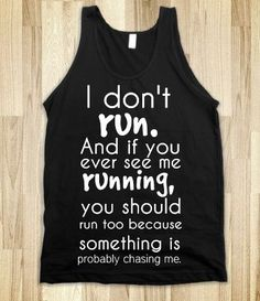 I can do pilates, spin, barre, TRX & yoga all day long. But you will NOT catch me running.