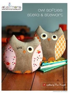 OWL SOFTIES - Meet Stella & Stewart . . . in Retro_Mama PDF sewing patterns! These sweet owl softies are sure to make your little ones smile. With easy, tutorial-style instructions and color photos illustrating each step, you'll soon have a flock of new friends in time for holiday gift-giving.  http://retro-mama.blogspot.com/2009/11/meet-stella-stewart.html