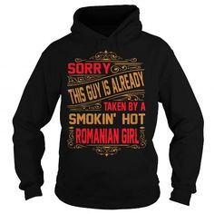 Sorry This Guy Is Already Taken By A SMOKIN' HOT ROMANIAN GIRL T-Shirts & Hoodies
