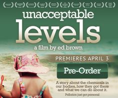 Unacceptable Levels: Must-See Film about Toxic Chemicals in Our Daily Lives