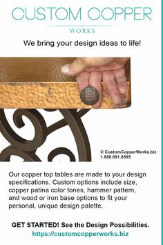 """When you purchase through Custom Copper Works, you are not buying from inventory; you are buying YOUR made-to-order, customized, unique creation … delivered to your door! Learn more about our """"quality for less"""" copper dining tables, table tops and copper soaking tubs with matching sinks."""