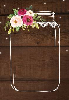 Jar of love - Bridal Shower Invitation Template (Free) Framed Wallpaper, Flower Background Wallpaper, Flower Backgrounds, Wallpaper Backgrounds, Iphone Wallpaper, Housewarming Invitation Templates, Instagram Frame, Floral Border, Pretty Wallpapers