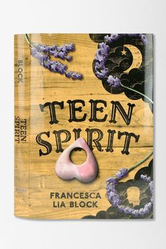 Teen Spirit by Francesca Lia Block