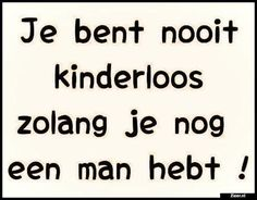 Je bent nooit kinderloos Motivational Quotes, Funny Quotes, Husband Love, Humor, Love Words, Love Life, Funny Texts, Puns, Sarcasm