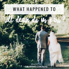 """{BLOG POST} What Happened to """"Till Death do us Part?"""""""