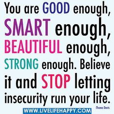 You Are Good Enough by deeplifequotes, via Flickr