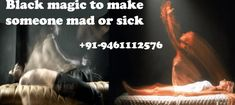Are you looking for #blackmagicspells to make someone mad or sick? Then you are on perfect place where you can get help of our astrologer who is #blackmagicexpert and he will provide you black magic spells to #makesomeonemad.  http://www.vasikaranspecialist.com/vkblog/2018/03/14/black-magic-to-make-someone-mad-or-sick/
