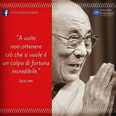 #InfiniteMandala #crescitainteriore #dalailama #fortuna Dalai Lama, Wise Quotes, Inspirational Quotes, Beatiful People, Cogito Ergo Sum, Osho, Beautiful Words, Einstein, Quotations