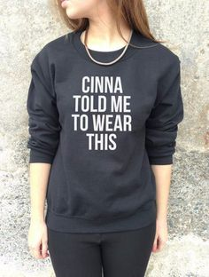 "Hunger Games ""Cinna Told Me to Wear This"" Women's Sweatshirt"