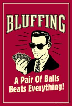 Bluffing - a pair of balls beats everything! - vintage funny quote