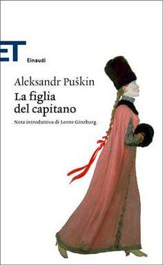 Aleksandr Puškin, La figlia del capitano, ET Classici - DISPONIBILE ANCHE IN EBOOK