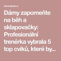 Dámy zapomeňte na běh a sklapovačky: Profesionální trenérka vybrala 5 top cviků, které by měla dělat každá žena po 40 každý týden! - electropiknik.cz