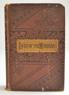 Last Of The Mohicans Hard Cover Book - Published 1882