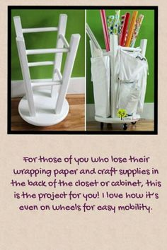 Repurpose an old stool into a wrapping supply station. Easily fits wrapping paper in the middle, attach some bags on the side to fit scissors and tape. You could even put wheels on the bottom so it rolls!