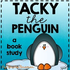 Tacky the Penguin: Tacky the Penguin book studyThis pack is designed to go with the book Tacky the Penguin by Helen Lester. It includes the following activities…perfect for your young learners :)