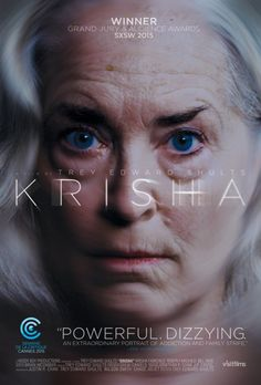 Krisha Movie Poster- set up like a horror film, but just a family dinner with a recovering addict. If you have Amazon Prime, watch this now!
