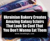 Ukrainian Bakery Creates Amazing Galaxy Eclairs That Look So Cool That You Don't Wanna Eat Them