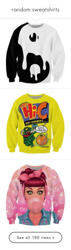 random sweatshirts by kztheoneandonly on Polyvore featuring polyvore, women's fashion, clothing, tops, hoodies, sweatshirts, shirts, sweaters, yin yang sweatshirt, shirt top, yin yang top, yin yang shirts, crew-neck sweatshirts, yellow top, crewneck sweatshirt, yellow sweatshirt, crew top, sweatshirt, pin up shirts, red crew neck sweatshirt, all-over print shirts, colorful shirts, bubble shirt, beige, loose long sleeve shirt, cartoon shirt, preppy shirts, loose shirts, beige hoodie, gothic…