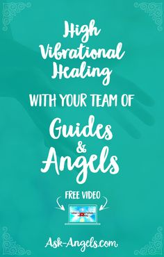 High Vibrational Healing with Your Team of Guides and Angels