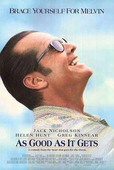 Ass good as it gets (Mejor imposible) - Jack Nicholson interpretando a un obsesivo y maniático. Locura, amor y amistad se pueden ver. Muy entretenida y muy graciosa. Super recomendable.