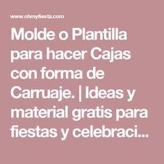 Molde o Plantilla para hacer Cajas con forma de Carruaje.   Ideas y material gratis para fiestas y celebraciones Oh My Fiesta!
