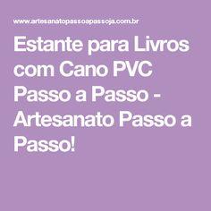 Estante para Livros com Cano PVC Passo a Passo - Artesanato Passo a Passo!